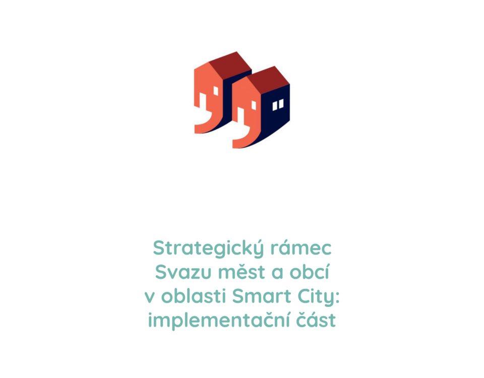 Novinka - SMART Česko - Strategický rámec Svazu měst a obcí v oblasti Smart City_implementační část